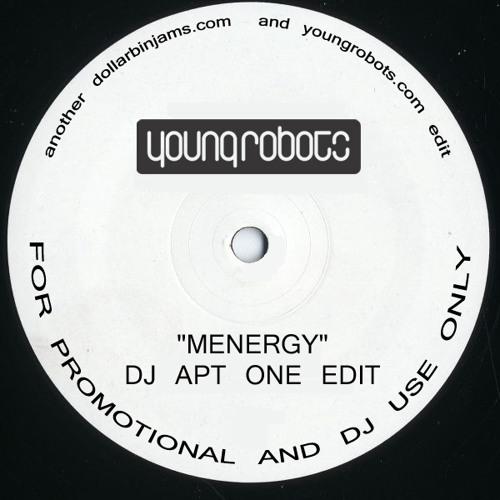 Menergy (DJ Apt One Edit)