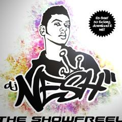 08 - DJ Nesh - The Showfreel - Boy You Got To Me [Free Download]