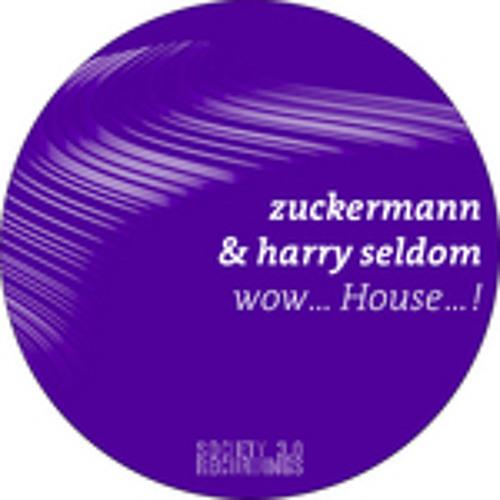 Zuckerman & Harry Seldom - Wow House (Patriarca remix)