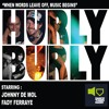 Fady Ferraye and Johnny De Mol - Hurly Burly II