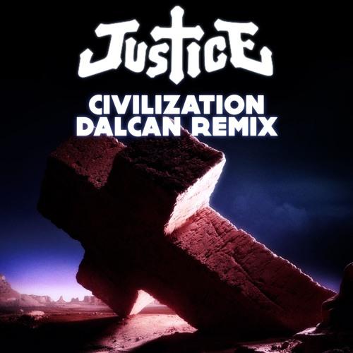 JUSTICE Civilization DALCAN Remix