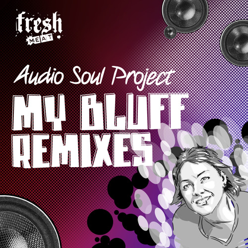 Audio Soul Project / My Bluff (Joshua Iz Vizual Mix)