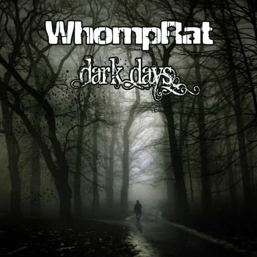 WhompRat - Dark Days