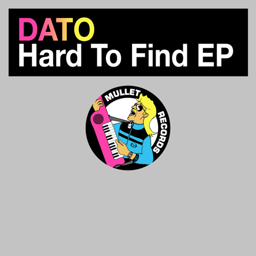 DATO - Hard To Find EP • (Preview)
