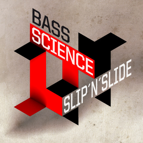 Bass Science - 'Slip N Slide'
