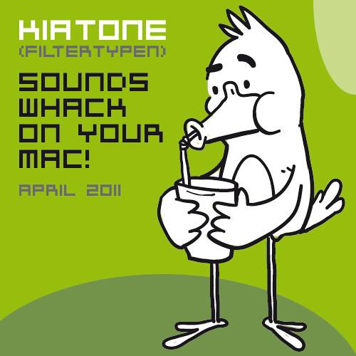 Kiatone (Filtertypen) - Sounds Whack On Your Mac