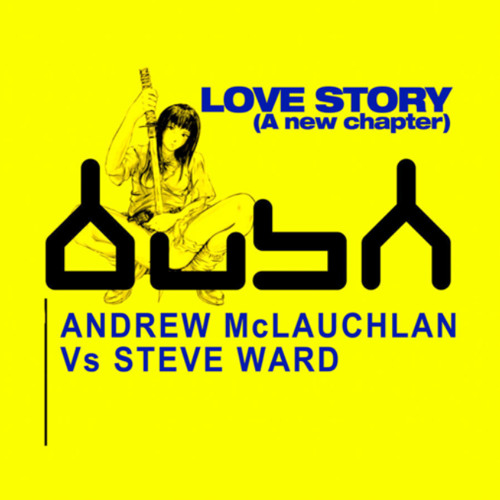 "Andrew Mclaughlin and Steve Ward - Love Story (Steve Ward ""a new chapter"" mix)"