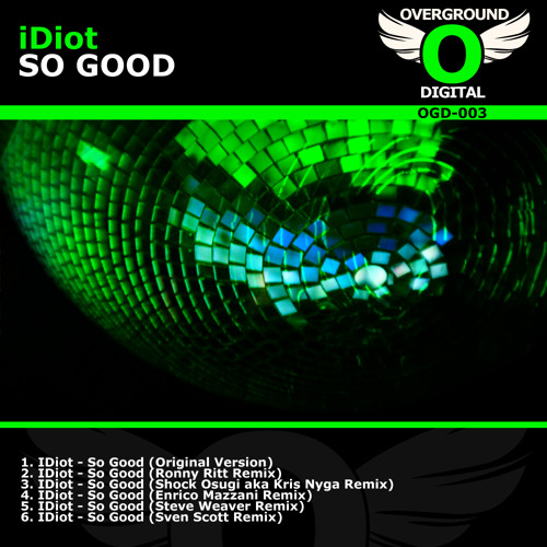 IDiot - So good (Shock Osugi Remix SC Edit) [Overground Digital 25-04-2011]