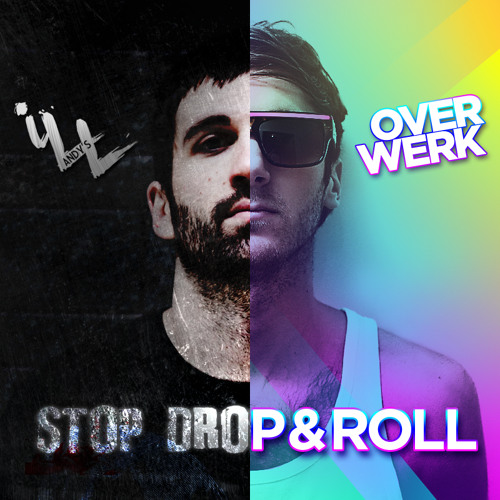 Andy's iLL / OVERWERK - Stop, Drop and Roll