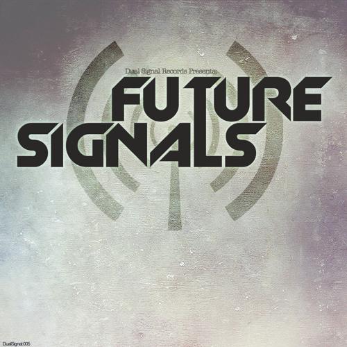 DualSignal005: Future Signals