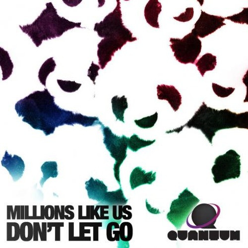 Millions Like Us - Don't Let Go (Far Too Loud remix)