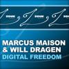 Marcus Maison and Will Dragen - Digital Freedom (Original Mix)