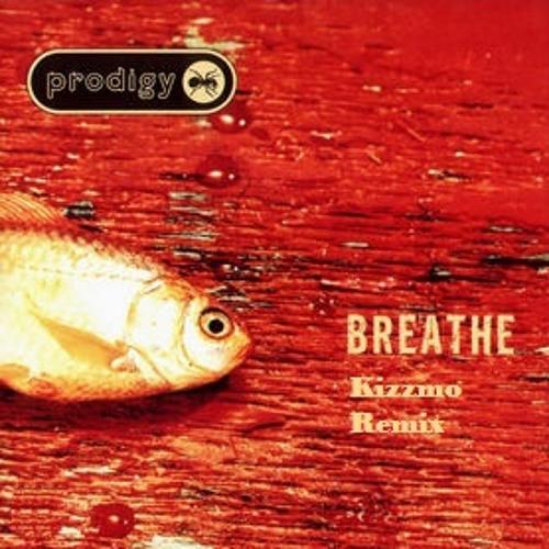 The Prodigy - Breathe (Kizzmo Remix) sample