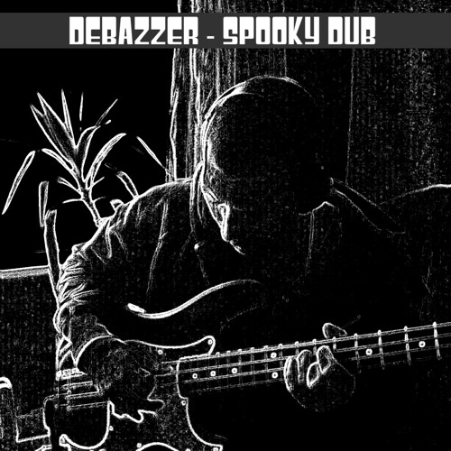 DEBAZZER - spooky dub