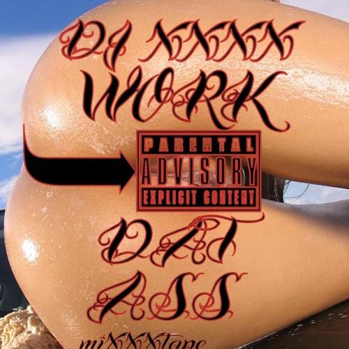 DJ XXXX - Work Dat Ass miXXXtape (January 2011)