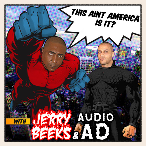 Jerry Beeks and Audio Ad - This aint America is it?