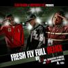 Fresh Fly Full Remix  Woodroslimm JT Mr Guaranteed to Wreck & BIG T (RADIO VERS.)