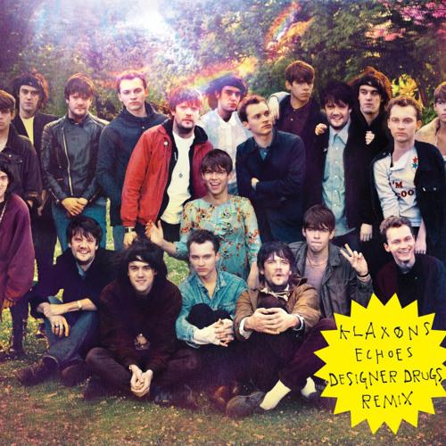 Klaxons - Echoes (Designer Drugs Remix)