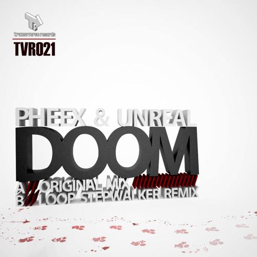 """Pheex and Unreal """"DOOM"""" + remix by: Loop Stepwalker"""