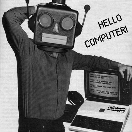 Chuzausen_Hello computer!