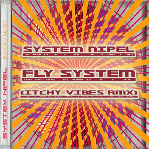 System Nipel - Fly System (Itchy Vibes Remix) final edit