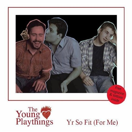 The Young Playthings - Yr So Fit (For Me)