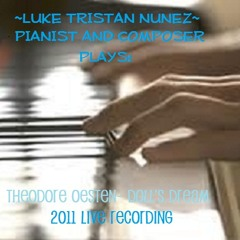 Theodore Oesten- Dolly's Dreaming and Awakening/ Doll's Dream: Live Recording 2011 by Luke Nunez