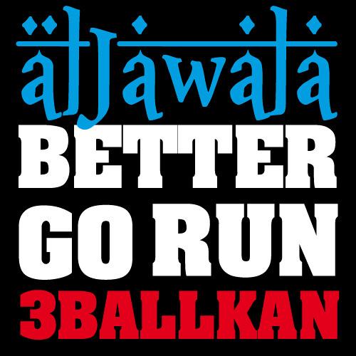 ÄlJawala - Better Go Run (Cafe de Calaveras 3Ballkan remix)