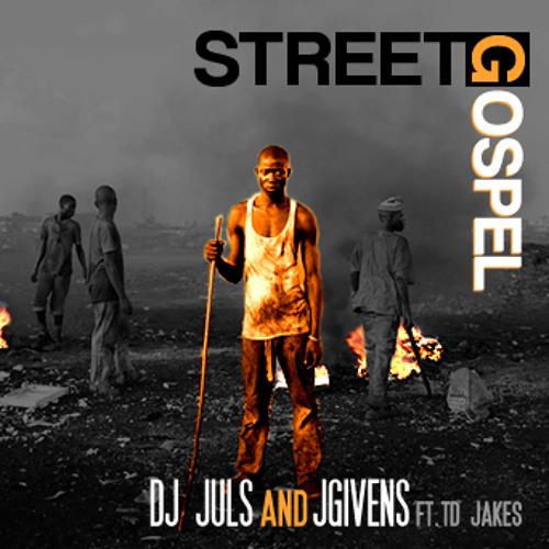 Street Gospel ft TD Jakes (produced by DJ Juls)
