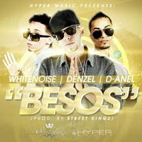 Denzel Ft White Noise & D - Anel - Besos (Prod.By Oneill The StreetKingz) (ElCorilloRD.Com)