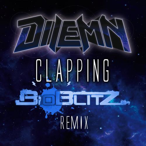 Dilemn - Clapping (BioBlitZ Remix ) [Free Dwnld]