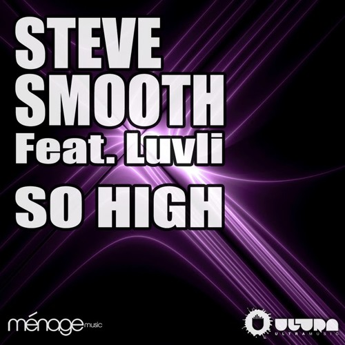 Steve Smooth feat. Luvli -  So High (Inphinity & Kalendr Remix)