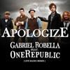 APOLOGIZE - GABRIEL ROBELLA FT ONE REPUBLIC - [ RADIO REMIX ]