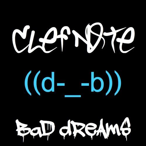 Clef Note - Bad Dreams