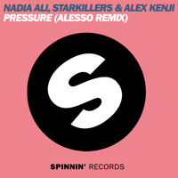 Alex Kenji, Starkillers & Nadia Ali - Pressure (Alesso Remix) *Preview*