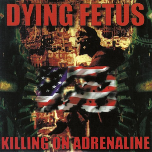 Dying Fetus - Kill Your Mother / Rape Your Dog