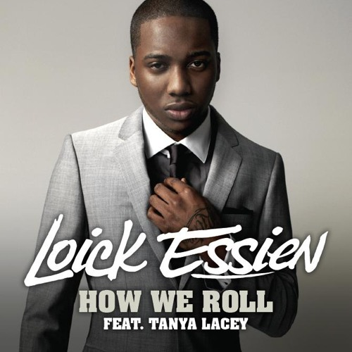 """Loick Essien- """"How We Roll"""" featuring Tanya Lacey (clip)"""