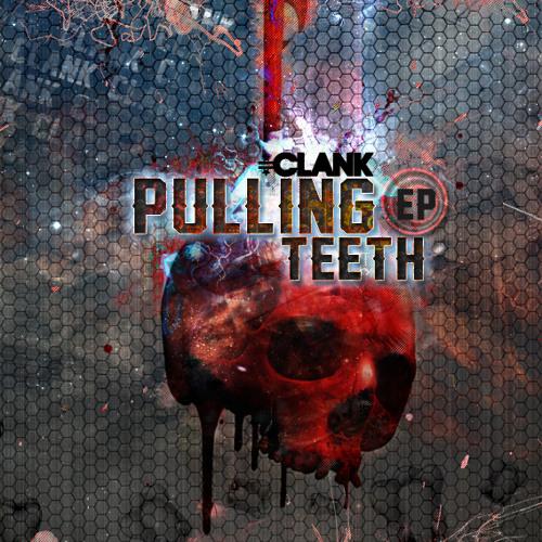 Clank - Pulling Teeth