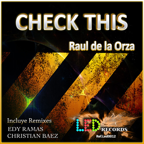 Raul De La Orza_Check This(Edy Ramas Remix)Out Now @ Exclusive Beatport!!!!!!!!!