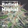 Radical Magical 420