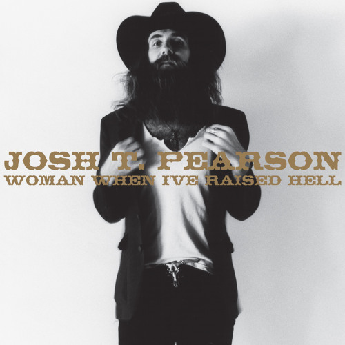 Josh T. Pearson - Woman When I've Raised Hell (Radio Edit)