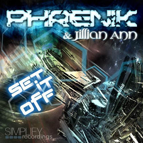 Set It Off - Phrenik + Jillian Ann -Simplify Recordings