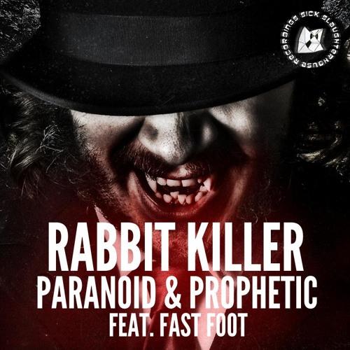 Rabbit Killer & Fast Foot - Paranoid (Original Mix) (SICK SLAUGHTERHOUSE) PREVIEW