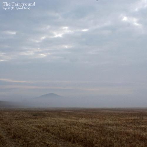 The Fairground - April (Original Mix)