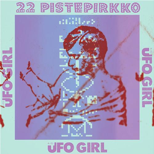 22-Pistepirkko - Ufo Girl