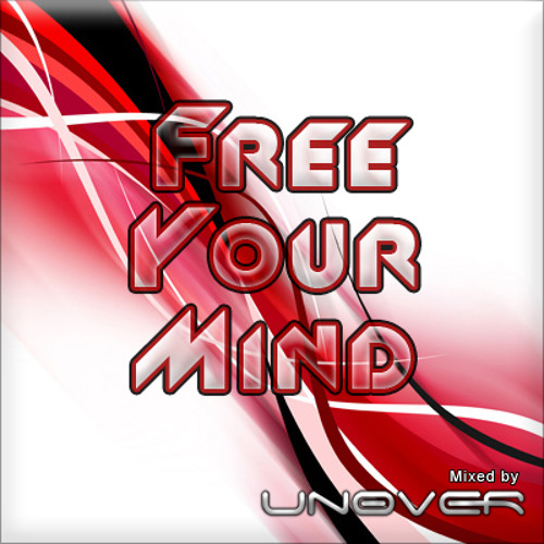 Unover - Free Your Mind (Set Mix)