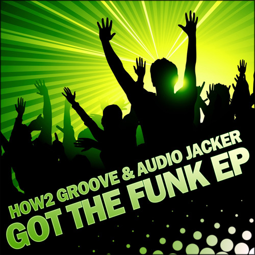 How2 Groove & Audio Jacker - Do What You Do (Original Mix)