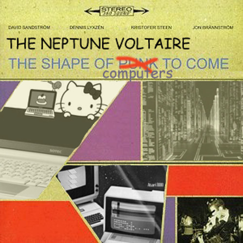 The Neptune Voltaire - The Shape Of Computers To Come