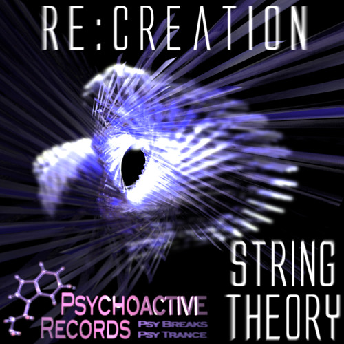 Re:Creation - String Theory (Unconscious Mind(s) Rmx) out NOW on Psychoactive Records [PSY003]