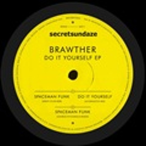 Brawther - Do It Yourself EP - Secret001 (PREVIEW)